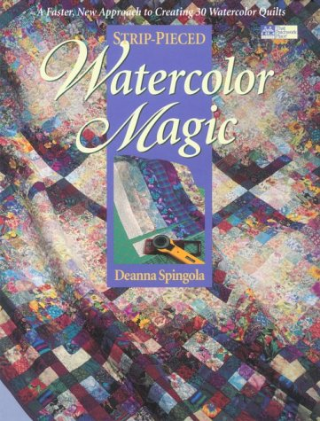 9781564771346: Strip-Pieced Watercolor Magic: A Faster, New Approach to Creating 30 Watercolor Quilts