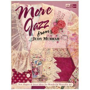 9781564771353: More Jazz from Judy Murrah: New Shapes & Great Ideas for Wonderful Wearable Art