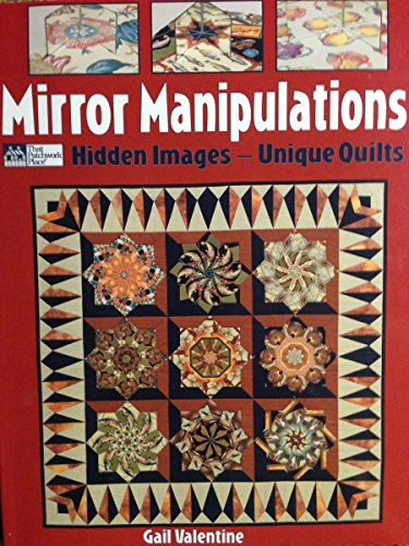 9781564771377: Mirror Manipulations: Hidden Images-Unique Quilts