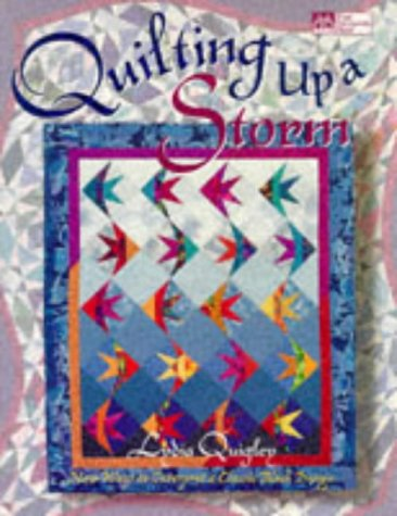 QUILTING} Quilting Up a Storm : New: Quigley, Lydia