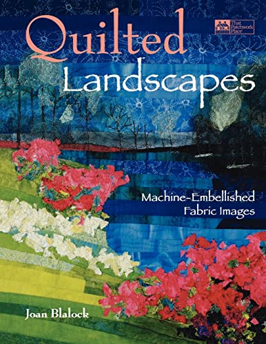 9781564771445: Quilted Landscapes: Machine-Embellished Fabric Images