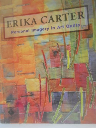 9781564771476: Erika Carter: Personal Imagery in Art Quilts