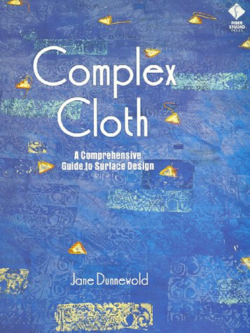 9781564771490: Complex Cloth: A Comprehensive Guide to Surface Design