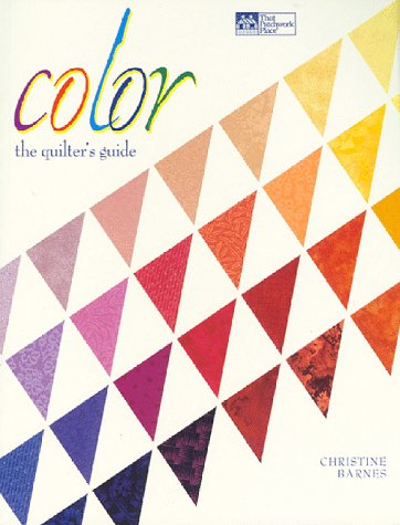 COLOR: THE QUILTER?S GUIDE.
