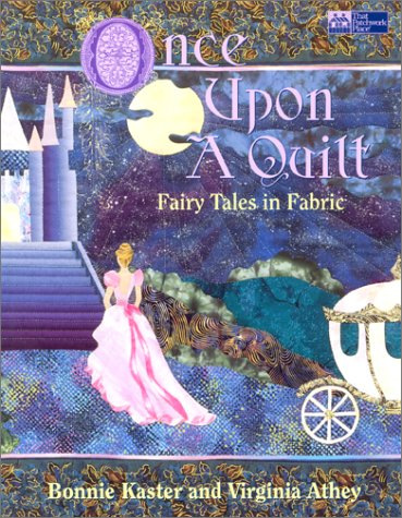 9781564771650: Once upon a Quilt: Fairy Tales in Fabric
