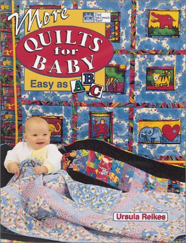 9781564771872: More Quilts for Baby: Easy As ABC