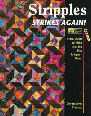 Stripples Strikes Again!: More Quilts to Make: Donna Lynn Thomas