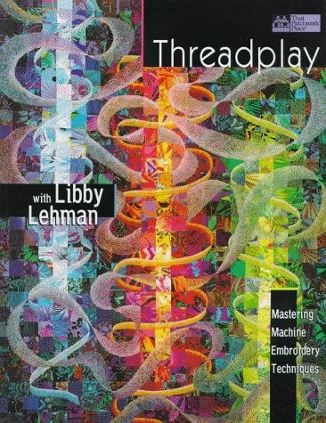 9781564772022: Threadplay with Libby Lehman