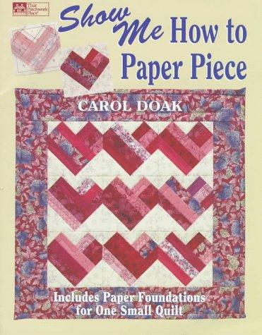 Show Me How to Paper Piece: Doak, Carol