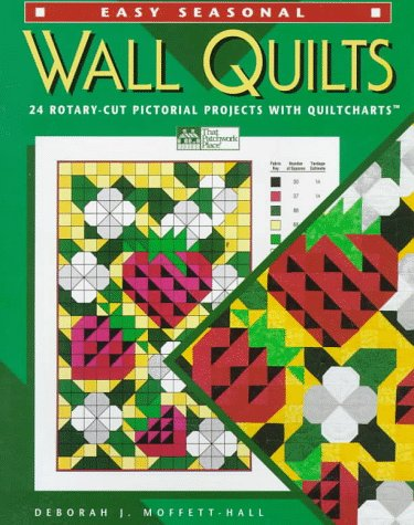 Easy Seasonal Wall Quilts: 24 Rotary-Cut Pictorial: Moffett-Hall, Deborah J.