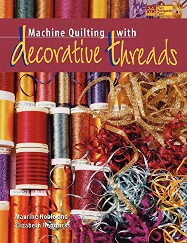 9781564772169: Machine Quilting with Decorative Threads