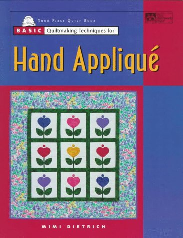 9781564772206: Basic Quiltmaking Techniques for Hand Applique