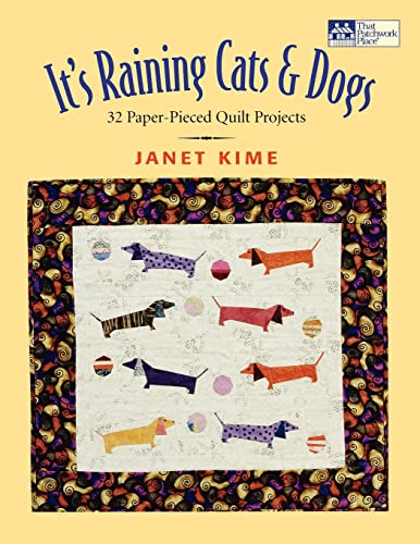 It's Raining Cats and Dogs: Paper-Pieced Quilts for Pet Lovers (9781564772428) by Janet Kime