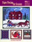 9781564772480: Paper Piecing the Seasons: Foundation Piecing from Easy to Expert