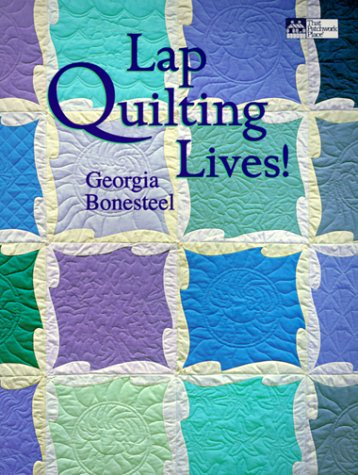 Lap Quilting Lives! (1564772594) by Bonesteel, Georgia