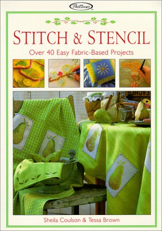 9781564772749: Stitch & Stencil: Over 40 Easy Fabric-Based Projects