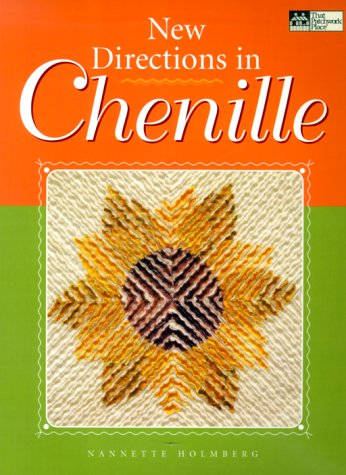 New Directions in Chenille: Holmberg, Nannette