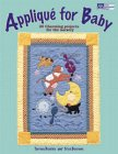 9781564772831: Applique for Baby: 20 Charming Projects for the Nursery