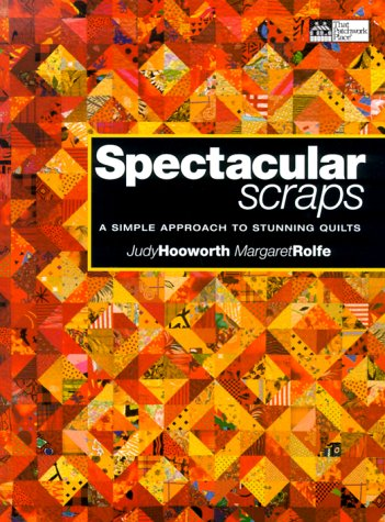 9781564772909: Spectacular Scraps: A Simple Approach to Stunning Quilts