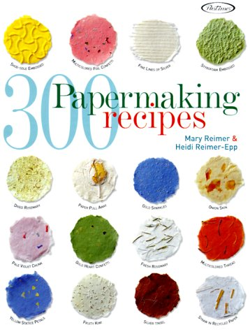 9781564773036: 300 Papermaking Recipes