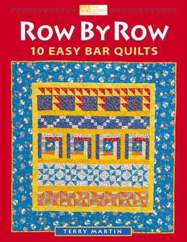 9781564773050: Row by Row: 10 Easy Bar Quilts (That Patchwork Place)