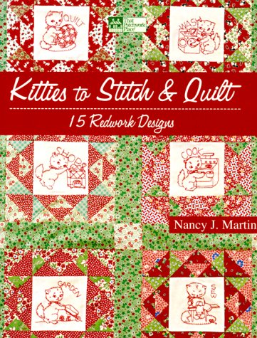 Kitties to Stitch & Quilt: 15 Redwork Designs: Martin, Nancy J.