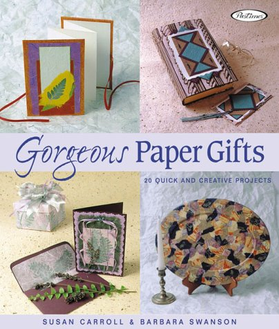 9781564773128: Gorgeous Paper Gifts: More Than 20 Quick and Creative Projects