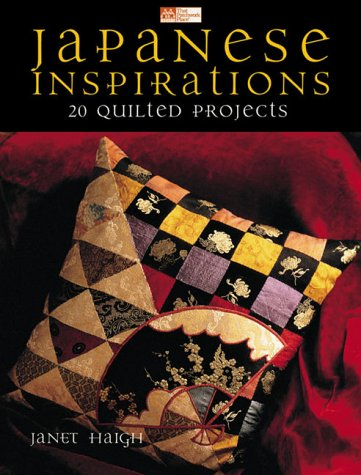 Japanese Inspirations: 18 Quilted Projects (That Patchwork Place) (156477323X) by Janet Haigh