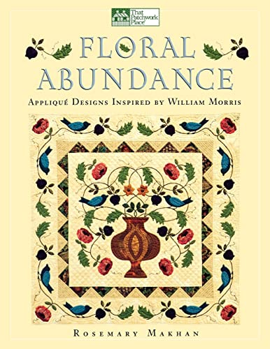 Floral Abundance: Applique Designs Inspired by William: Rosemary Makhan