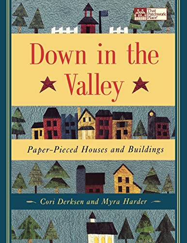 9781564773265: Down in the Valley: Paper-Pieced Houses and Buildings Print on Demand Edition (That Patchwork Place)