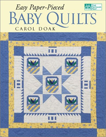Easy Paper-Pieced Baby Quilts (1564773302) by Carol Doak