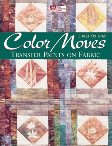 9781564773418: Color Moves: Transfer Paints on Fabric