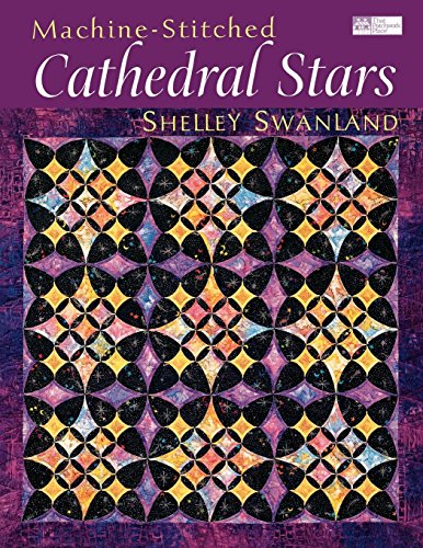 "Machine-Stitched Cathedral Stars ""Print on Demand Edition"" (That Patchwork Place): ..."