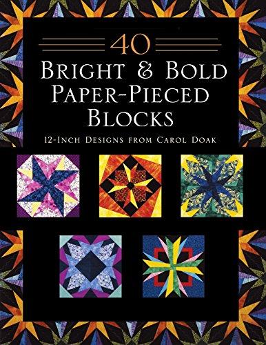 9781564773944: 40 Bright & Bold Paperpieced Blocks: 12 Inch Designs from Carol Doak