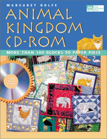 Animal Kingdom CD-ROM: More Than 100 Blocks to Paper Piece: Rolfe, Margaret