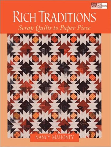9781564774255: Rich Traditions: Scrap Quilts to Paper Piece