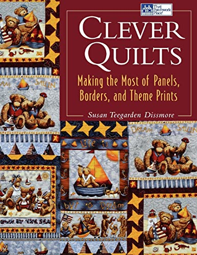 9781564774460: Clever Quilts: Making the Most of Panels, Borders, and Theme Prints