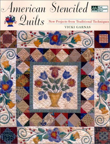 9781564774613: American Stenciled Quilts: New Projects from Traditional Techniques