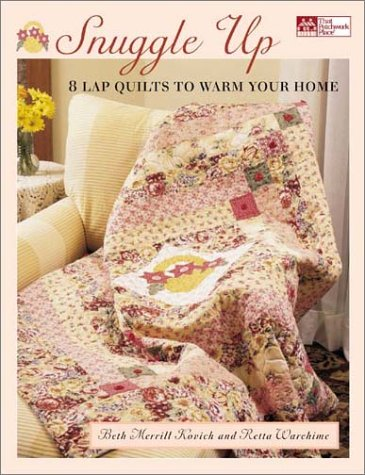 9781564774644: Snuggle Up: 8 Lap Quilts to Warm Your Home