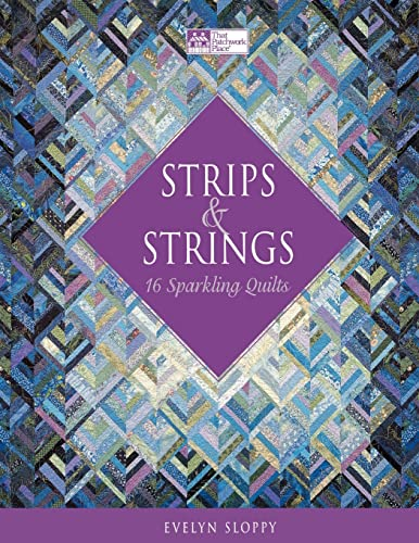 9781564774668: Strips and Strings (That Patchwork Place)