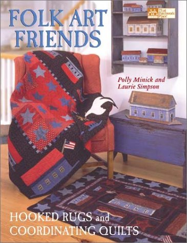 Folk Art Friends: Hooked Rugs and Coordinating: Simpson, Laurie, Minick,
