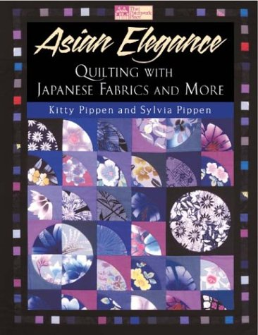 9781564774835: Asian Elegance: Quilting With Japanese Fabrics and More (That Patchwork Place)