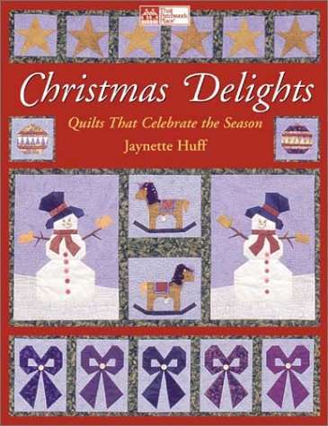 9781564774880: Christmas Delights: Quilts That Celebrate the Season with Pattern(s) (That Patchwork Place)