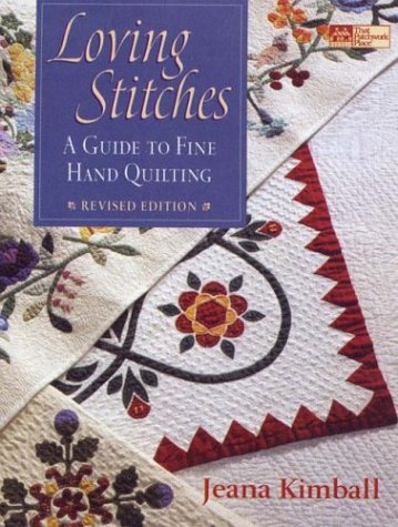 9781564774989: Loving Stitches: A Guide to Fine Hand Quilting (That Patchwork Place)