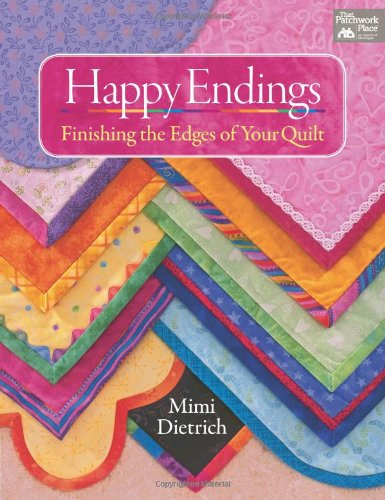 9781564775009: Happy Endings: Finishing the Edges of Your Quilts: Finish the Edges of Your Quilt