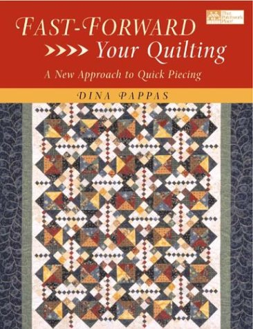 9781564775085: Fast Forward Your Quilting: A New Approach to Quick Piecing (That Patchwork Place)