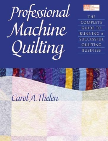 9781564775092: Professional Machine Quilting: The Complete Guide to Running a Successful Quilting Business