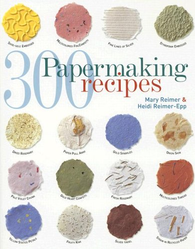 9781564775337: 300 Papermaking Recipes