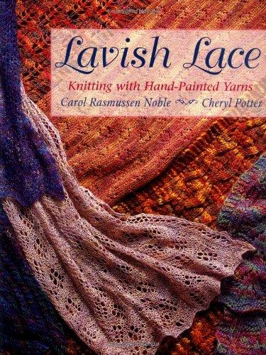 9781564775481: Lavish Lace: Knitting with Hand-Painted Yarns