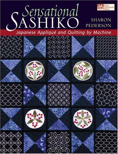 Sensational Sashiko : Japanese Applique' and Quilting: Sharon Pederson